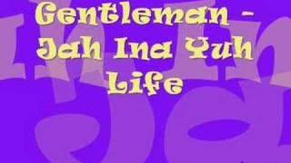 Gentleman - Jah ina yuh life