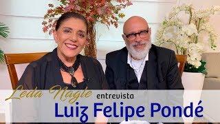 COM A PALAVRA LUIZ FELIPE PONDÉ | LEDA NAGLE