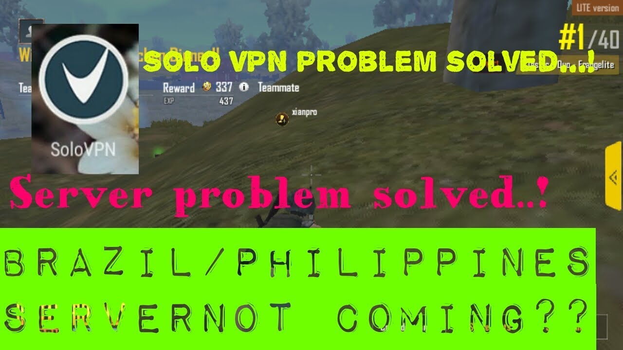 [Updated]Solo vpn problem solved for PUBG lite | Brazil/Philippines server  not showing