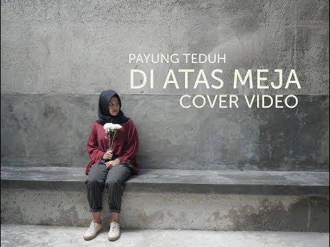 PAYUNG TEDUH - DI ATAS MEJA [COVER MUSIC VIDEO]