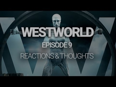 WESTWORLD Episode 9: Thoughts, Reactions and Theories