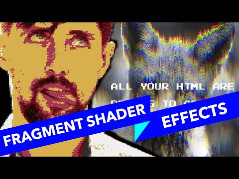 #s3e10 ALL YOUR HTML, Basic Fragment Shader Distortions