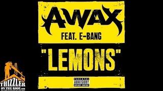 Video A-Wax ft. E-Bang - Lemons [Thizzler.com] download MP3, 3GP, MP4, WEBM, AVI, FLV November 2017