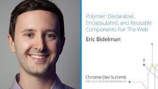 Polymer - Chrome Dev Summit 2013 (Eric Bidelman)