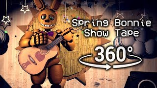 360°| Spring Bonnie Show Tape - Five Nights at Freddy's [FNAF/SFM] (VR Compatible)