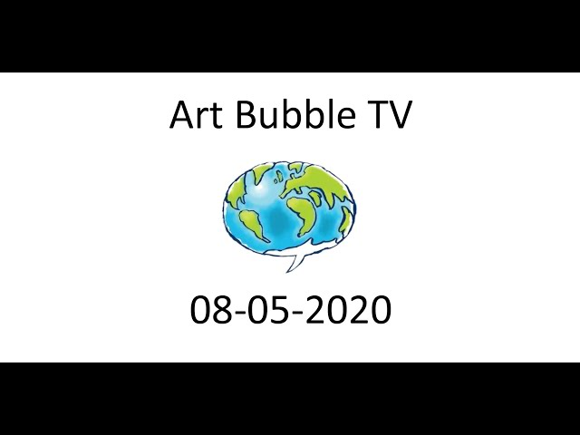Art Bubble TV 08 05 2020