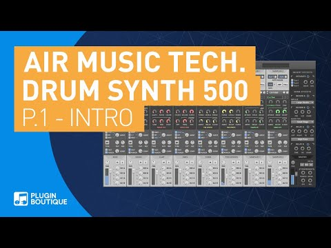 Introducing Drum Synth 500 by AIR | Part 1