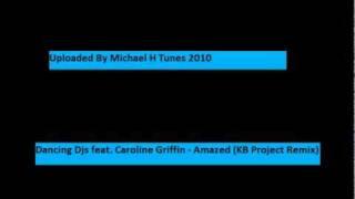 Dancing DJs Feat. Caroline Griffin - Amazed (KB Project Remix)