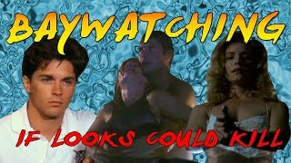 Baywatching: If Looks Could Kill