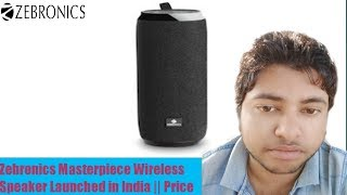 Zebronics Masterpiece Wireless Speaker Launched in India Price
