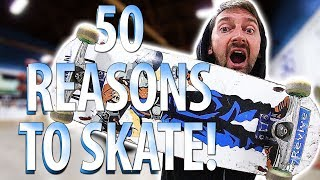 50 REASONS TO SKATEBOARD