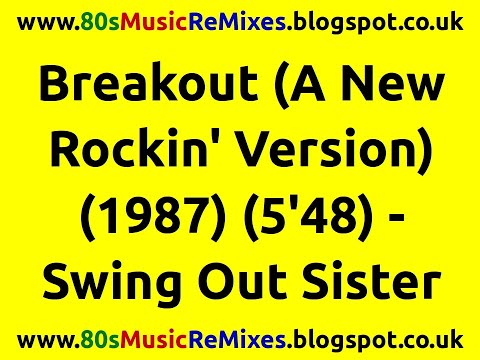 Breakout (A New Rockin' Version) - Swing Out Sister | 80s Club Mixes | 80s Club Music | 80s Pop Hits Mp3