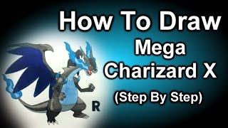 How To Draw Mega Charizard X Step By Step