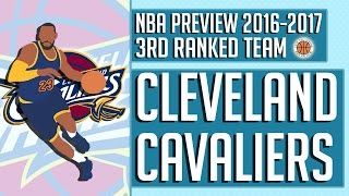 Cleveland Cavaliers | 2016-17 NBA Preview (Rank #3)
