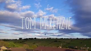 Tom McKenzie - Forever Someday [Lyric Video]