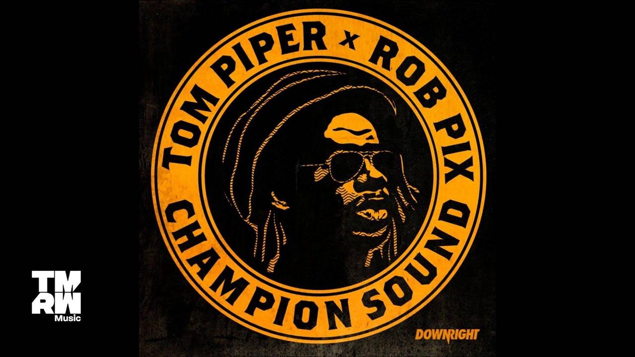 Download Tom Piper & Rob Pix - Champion Sound