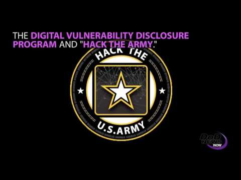 DoD News: Vulnerabilty Disclosure And Hack The Army