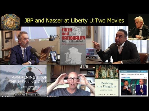 Jordan Peterson And Nasser At Liberty: 2 Movies Conversation On The Meaning Crisis/Cultural Liturgy
