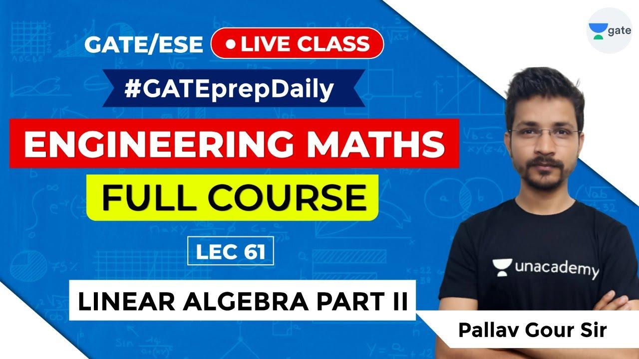 Engineering Maths GATE/ESE | Linear Algebra Part II | Lec 61 | GATE ESE 2021
