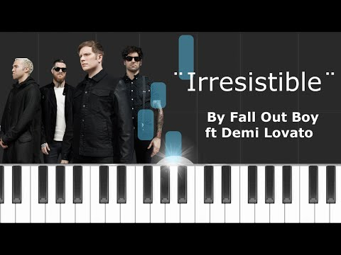 Fall Out Boy - ''Irresistible'' ft Demi Lovato (PIANO TUTORIAL)