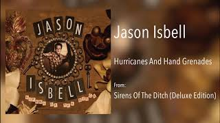 "Jason Isbell - ""Hurricanes And Hand Grenades"" [Remastered Audio]"