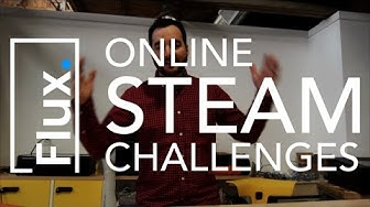 Announcing Flux's Online STEAM Challenges