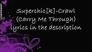 Superchic[k]- Crawl(Carry Me Through) lyrics