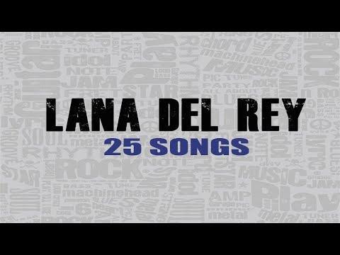 Lana Del Rey - My Top 25 Songs