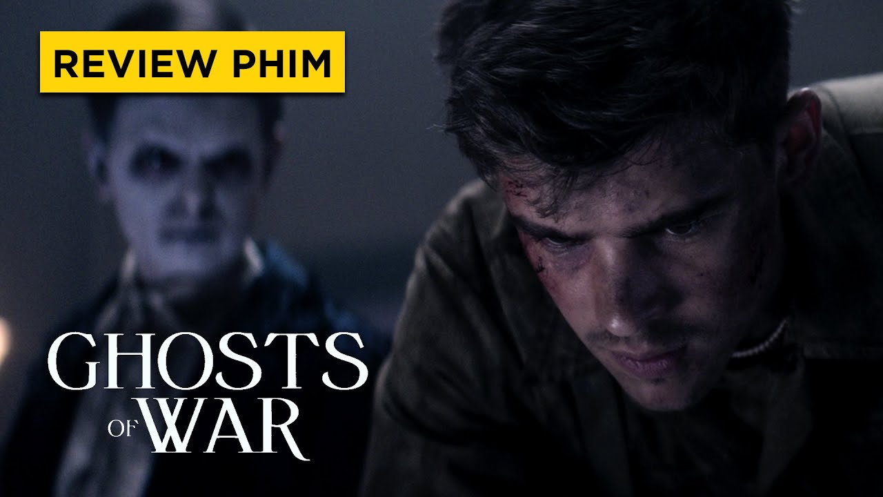 Review GHOSTS OF WAR (DINH THỰ OAN KHUẤT)