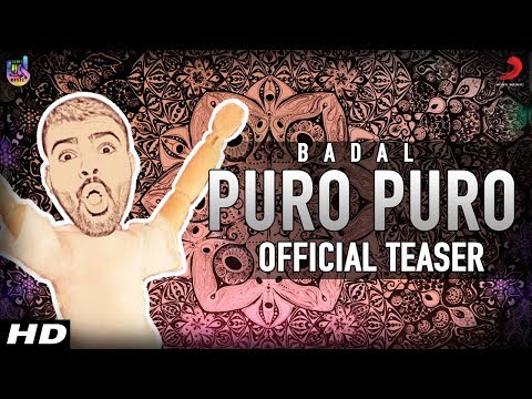 Puro Puro Official Song Teaser | BADAL | Releasing on 18th May 2018