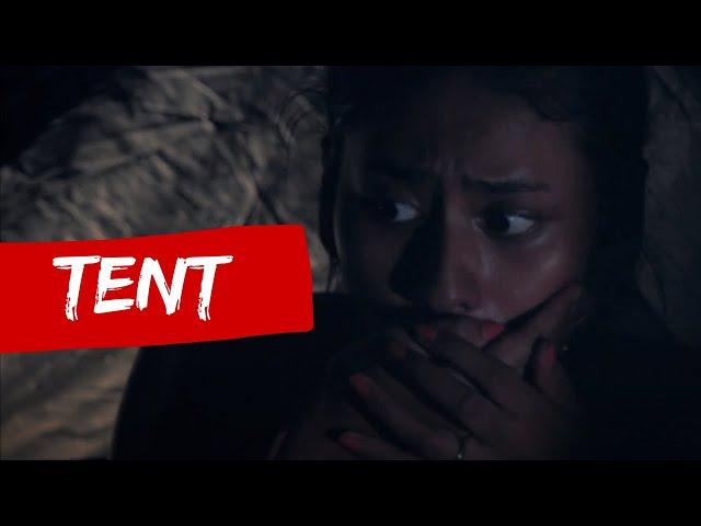 TENT   Horror short film