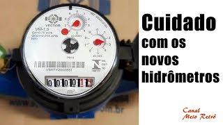 Cuidado com os novos hidrômetros