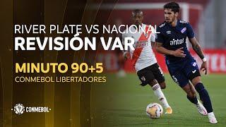 Libertadores | Revisión VAR | River Plate vs Nacional | Minuto 90+5