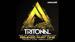 Tritonal - Now Or Never (feat. Phoebe Ryan) (Pierce Fulton Remix)