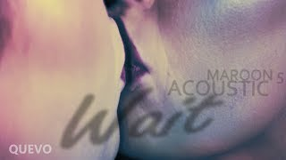 Maroon 5 - Wait Acoustic // Lyrics