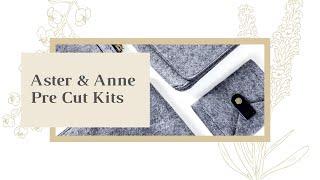 Aster & Anne - Pre Cut Kits