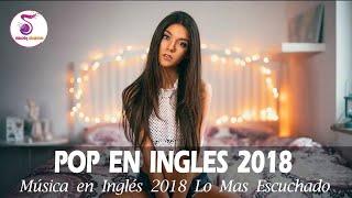 Mejor Cancion En Ingles    Mejores Canciones POP En Español   Musica Pop en Espanol  2018