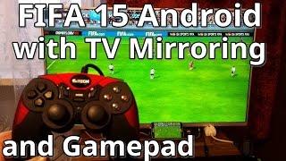 FIFA 15 Android TV Screen Mirroring & Gamepad