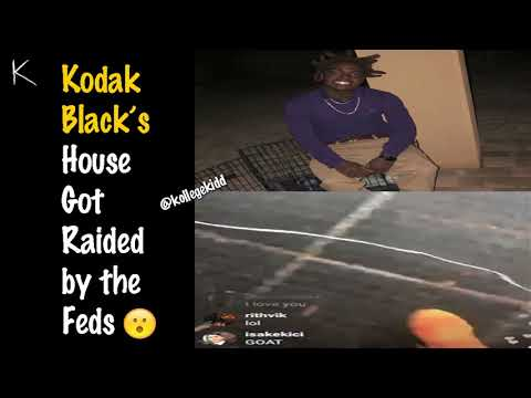 Kodak Black's House Gets Raided By The Feds!