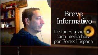 Breve Informativo - Noticias Forex del 25 de Mayo 2018