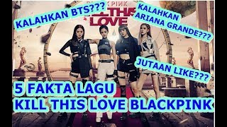 5 Fakta Lagu Kill This Love Blackpink Kalahkan Ariana Grande