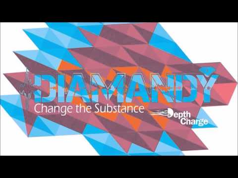 Diamandy - Change The Substance [Depth Charge Set 006]