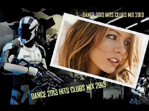 DANCE 2013 HITS CLUBS MIX 2013