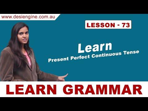 Lesson - 73 Learn Present Perfect Continuous Tense | Learn English Grammar | Desi Engine India