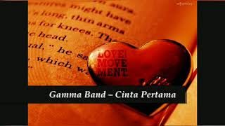 Download lagu Gamma band cinta pertama lirik mp4 MP3