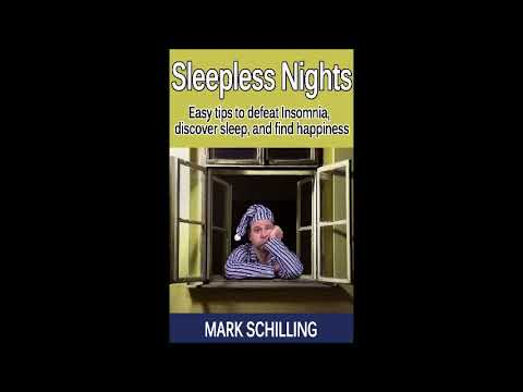 Sleepless Nights: Easy Tips to Defeat Insomnia by Mark Schilling