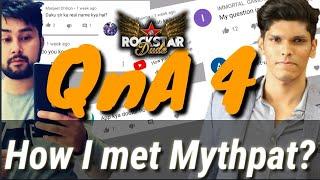 QnA 4 | How I met Mythpat? | Rockstar Dude