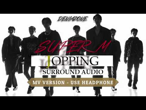 [SURROUND AUDIO+BASS BOOSTED] SUPER M - JOPPING (Use Headphone)