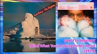FAYETTE PINKNEY - Mind What You're Doing To My Heart (1979) *The Three Degrees
