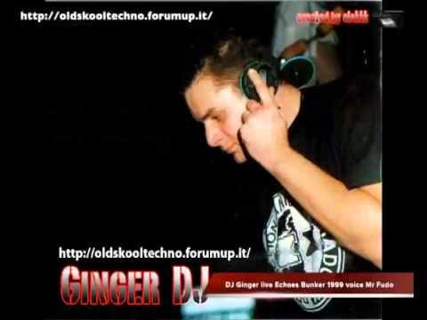 DJ Ginger live Echoes Bunker 1999 voice Mr Fudo